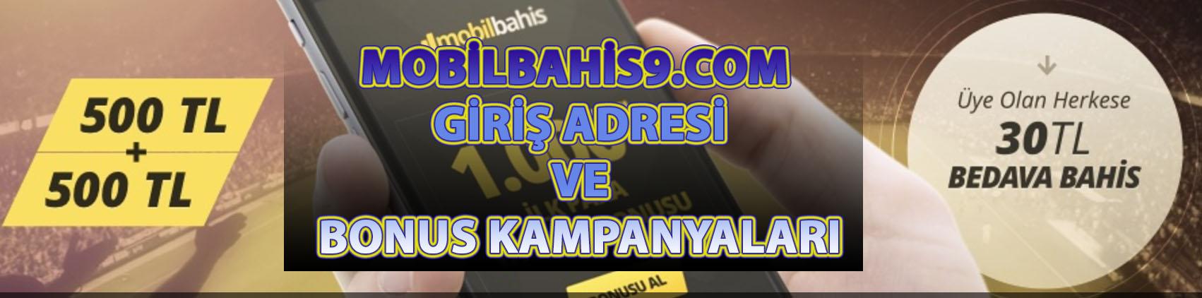 Mobilbahis9.com Giriş Adresi ve Bonus Kampanyaları