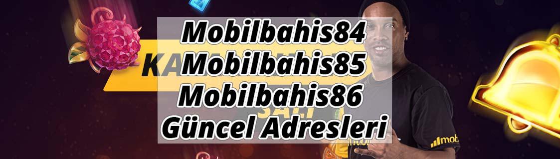 Mobilbahis84 – Mobilbahis85 ve Mobilbahis86 Güncel Adresleri